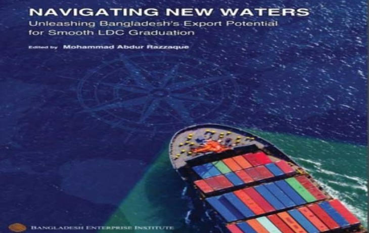 A review on the book of Navigating New Waters: Unleashing Bangladesh's Export Potential for Smooth LDC Graduation; edited by Dr. Mohammad Abdur Razzaque, BEI, The Financial Express, 03 September 2020